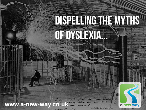 Dyslexia: dispelling the myths and revealing the talents within.